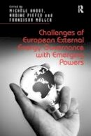 Michèle Knodt, Nadine Piefer, Franziska Müller - Challenges of European External Energy Governance with Emerging Powers - 9781472458292 - V9781472458292