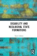 Soldatic, Karen - Disability and Neoliberal State Formations (Interdisciplinary Disability Studies) - 9781472460189 - V9781472460189