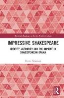 Newman, Harry - Impressive Shakespeare: Identity, Authority and the Imprint in Shakespearean Drama (Material Readings in Early Modern Culture) - 9781472465320 - V9781472465320