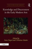 - Knowledge and Discernment in the Early Modern Arts (Visual Culture in Early Modernity) - 9781472468390 - V9781472468390