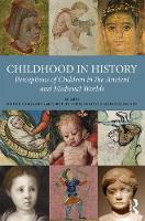 - Childhood in History: Perceptions of Children in the Ancient and Medieval Worlds - 9781472468925 - V9781472468925