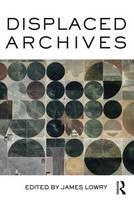 - Displaced Archives - 9781472470690 - V9781472470690