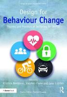 - Design for Behaviour Change: Theories and practices of designing for change (Design for Social Responsibility) - 9781472471987 - V9781472471987