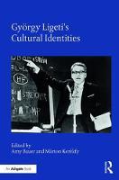- György Ligeti's Cultural Identities - 9781472473646 - V9781472473646