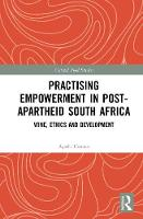 Herman, Agatha - Practising Empowerment in Post-Apartheid South Africa: Wine, Ethics and Development (Critical Food Studies) - 9781472476036 - V9781472476036