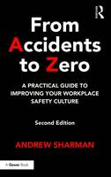 Sharman, Andrew - From Accidents to Zero: A Practical Guide to Improving Your Workplace Safety Culture - 9781472477033 - V9781472477033