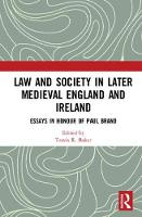 - Law and Society in Later Medieval England and Ireland: Essays in Honour of Paul Brand - 9781472477385 - V9781472477385