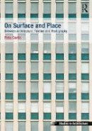 Carlin, Peta - On Surface and Place: Between Architecture, Textiles and Photography (Ashgate Studies in Architecture) - 9781472477644 - V9781472477644