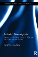 Elena Indelicato, Maria - Australia's New Migrants: International Students' Affective Encounters with the Border (Routledge Research in Race and Ethnicity) - 9781472480484 - V9781472480484