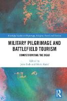 - Military Pilgrimage and Battlefield Tourism: Commemorating the Dead (Routledge Studies in Pilgrimage, Religious Travel and Tourism) - 9781472483621 - V9781472483621