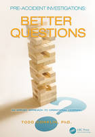 Conklin, Todd - Pre-Accident Investigations: Better Questions - An Applied Approach to Operational Learning - 9781472486134 - V9781472486134