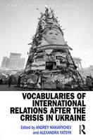 - Vocabularies of International Relations after the Crisis in Ukraine (Post-Soviet Politics) - 9781472488602 - V9781472488602