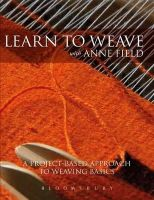Field, Anne - Learn to Weave with Anne Field - 9781472504029 - V9781472504029