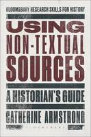 Armstrong, Catherine - Using Non-Textual Sources - 9781472506535 - V9781472506535