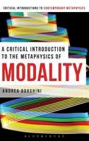 Borghini, Andrea - A Critical Introduction to the Metaphysics of Modality (Bloomsbury Critical Introductions to Contemporary Metaphysics) - 9781472524263 - V9781472524263