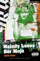 Saha, Keith - Melody Loses Her Mojo (Modern Plays) - 9781472524423 - V9781472524423
