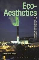 Miles, Malcolm - Eco-Aesthetics - 9781472529404 - V9781472529404