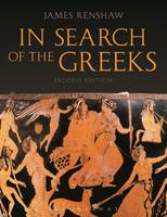 Renshaw, James - In Search of the Greeks - 9781472530264 - V9781472530264