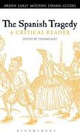 - The Spanish Tragedy: A Critical Reader (Arden Early Modern Drama Guides) - 9781472532756 - V9781472532756