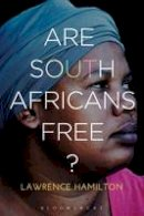 Hamilton, Lawrence - Are South Africans Free? - 9781472534613 - V9781472534613