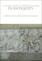 Mary Harlow, Ray Laurence - Cultural History of Childhood and Family in Antiquity - 9781472554734 - V9781472554734