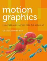 Crook, Ian; Beare, Peter - Motion Graphics - 9781472569004 - V9781472569004