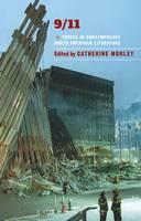 Catherine Morley - 9/11: Topics in Contemporary North American Literature (Bloomsbury Topics in Contemporary North American Literature) - 9781472569684 - V9781472569684