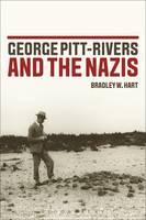Hart, Bradley W. - George Pitt-Rivers and the Nazis - 9781472569943 - V9781472569943