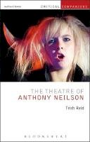 Reid, Trish - The Theatre of Anthony Neilson (Critical Companions) - 9781472570291 - V9781472570291