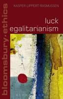 Lippert-Rasmussen, Kasper - Luck Egalitarianism (Bloomsbury Ethics) - 9781472570420 - V9781472570420