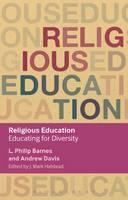 Barnes, L. Philip, Davis, Andrew - Religious Education: Educating for Diversity (Key Debates in Educational Policy) - 9781472571069 - V9781472571069