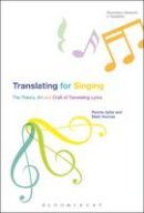 Apter, Ronnie, Herman, Mark - Translating For Singing: The Theory, Art and Craft of Translating Lyrics (Bloomsbury Advances in Translation) - 9781472571892 - V9781472571892