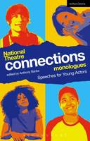 Anthony Banks - National Theatre Connections Monologues: Speeches for Young Actors (Play Anthologies) - 9781472573100 - V9781472573100