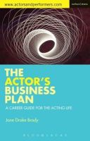 Drake Brody, Jane - The Actor's Business Plan: A Career Guide for the Acting Life - 9781472573698 - V9781472573698