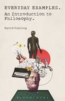 Cunning, David - Everyday Examples: An Introduction to Philosophy - 9781472574640 - V9781472574640