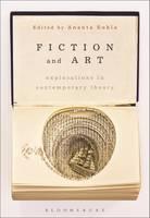 Ananta Chavana Sukla (Editor) - Fiction and Art: Explorations in Contemporary Theory - 9781472575036 - V9781472575036