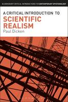 Dicken, Paul - A Critical Introduction to Scientific Realism (Bloomsbury Critical Introductions to Contemporary Epistemology) - 9781472575906 - V9781472575906