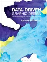 Richardson, Andrew - Data-Driven Graphic Design - 9781472578303 - V9781472578303