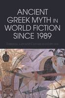 - Ancient Greek Myth in World Fiction since 1989 (Bloomsbury Studies in Classical Reception) - 9781472579386 - V9781472579386