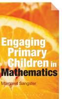 Sangster, Margaret - Engaging Primary Children in Mathematics - 9781472580276 - V9781472580276