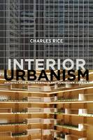 Rice, Charles - Interior Urbanism - 9781472581198 - V9781472581198