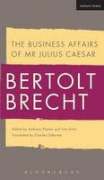 Brecht, Bertolt - The Business Affairs of Mr Julius Caesar - 9781472582737 - V9781472582737