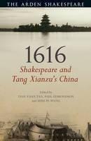 Paul Edmondson, Shih-pe Wang, Tian Yuan Tan - 1616: Shakespeare and Tang Xianzu's China - 9781472583413 - V9781472583413
