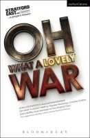 Littlewood, Joan - Oh What A Lovely War (Modern Plays) - 9781472584649 - V9781472584649