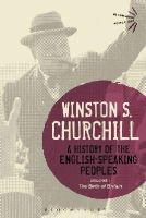 Churchill, Sir Winston S. - A History of the English-Speaking Peoples Volume I: The Birth of Britain (Bloomsbury Revelations) - 9781472585240 - V9781472585240