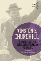 Churchill, Sir Winston S. - A History of the English-Speaking Peoples Volume III: The Age of Revolution (Bloomsbury Revelations) - 9781472585561 - V9781472585561
