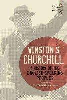 Churchill, Sir Winston S. - A History of the English-Speaking Peoples Volume IV: The Great Democracies (Bloomsbury Revelations) - 9781472585714 - V9781472585714