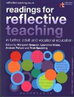 Bloomsbury - Readings for Reflective Teaching in Further, Adult and Vocational Education - 9781472586490 - V9781472586490