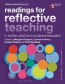 Bloomsbury - Readings for Reflective Teaching in Further, Adult and Vocational Education - 9781472586506 - V9781472586506