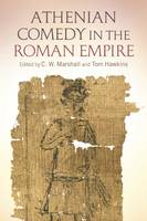 C.W. Marshall and Tom Hawkins - Athenian Comedy in the Roman Empire - 9781472588838 - V9781472588838